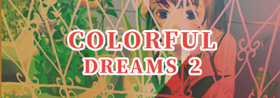 COLORFUL DREAMS 2